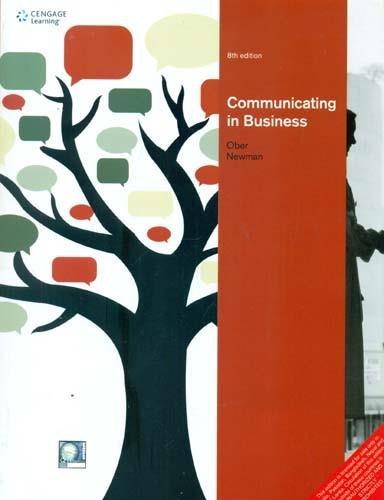Communicating in Business (Eighth Edition): Amy Newman,Scot Ober