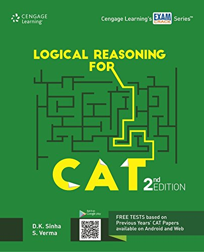 Logical Reasoning for CAT (Second Edition): D. K. Sinha,S. Verma