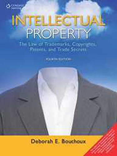 9788131528976: Intellectual Property: The Law Of Trademarks, Copyrights, Patents, And Trade Secrets, 4Ed