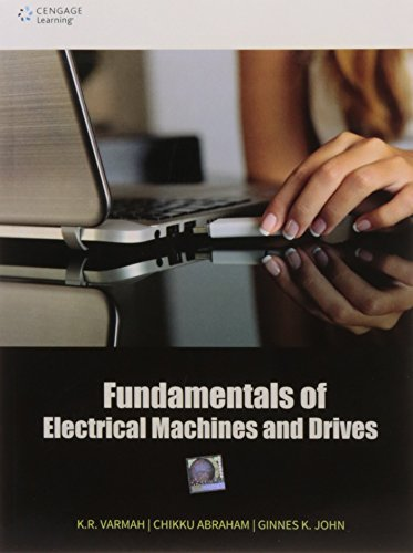 Fundamentals of Electrical Machines and Drives: K.R. Varmah,Chikku Abraham,Ginnes