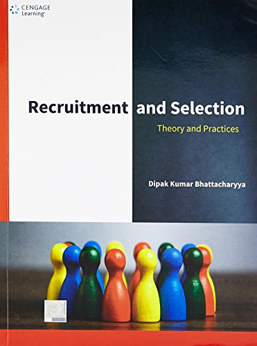 Recruitment and Selection: Theories and Practices: Dipak Kumar Bhattacharyya