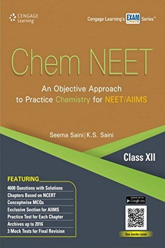Chem NEET: Class XII: K.S. Saini,Seema Saini