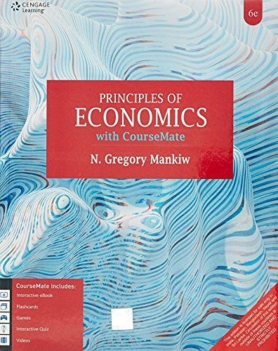 Principles Of Economics With Coursemate, 6th Edn: N. Gregory Mankiw
