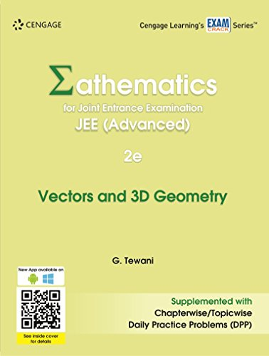 Mathematics for Joint Entrance Examination JEE (Advanced): Vectors & 3D Geometry: by G. Tewani ...
