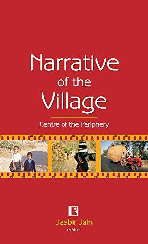 Narrative of the Village : Centre of: Jasbir Jain