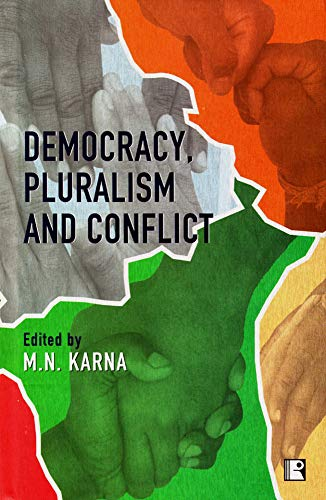 Democracy, Pluralism and Conflict: Karna M. N.