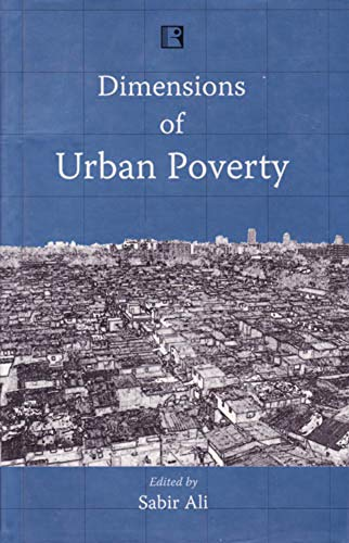 Dimensions of Urban Poverty: Sabir Ali