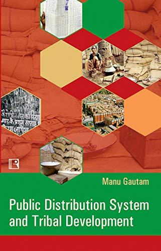 Public Distribution System And Tribal Development: A: Manu Gautam