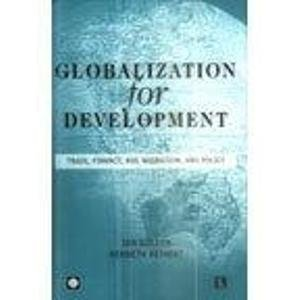 9788131600382: Globalization for Development: Trade, Finance, Aid, Migration, and Policy