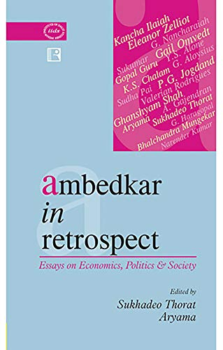 ambedkar retrospect essays economics politics by sukhadeo thorat  ambedkar in retrospect essays on economics politics sukhadeo thorat and