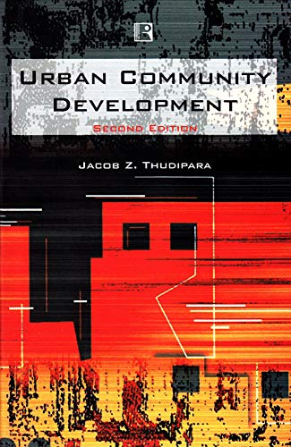 Urban Community Development (Second Edition): Jacob Z. Thudipara