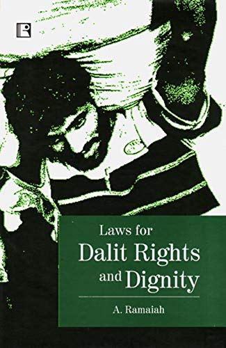 Laws for Dalit Rights and Dignity : Experiences and Responses from Tamil Nadu: A Ramaiah