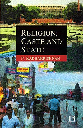 Religion, Caste and State: Radhakrishnan, P.
