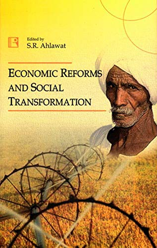 Economic Reforms and Social Transformation: S R Ahlawat