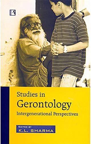 Studies in Gerontology: Intergenerational Perspectives: K.L. Sharma (ed.)