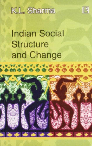 Indian Social Structure and Change: Sharma K.L.
