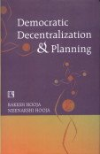 Democratic Decentralization and Planning: Essays on Panchayati Raj, District Planning and ...