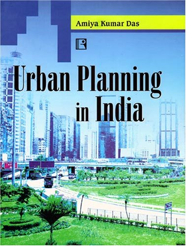 Urban Planning in India: Amiya Kumar Das