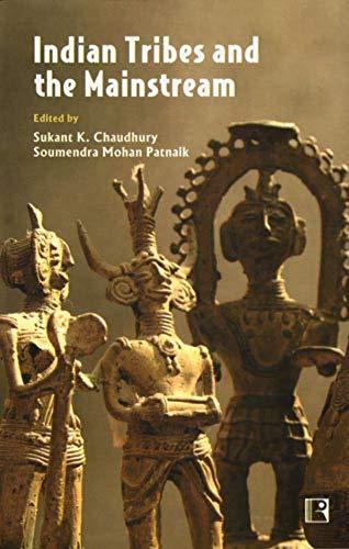 Indian Tribes and the Mainstream: Sukant K Chaudhury, Soumendra Mohan Patnaik