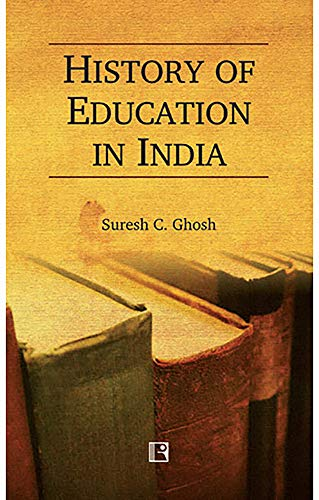History of Education in India: Ghosh Suresh C.