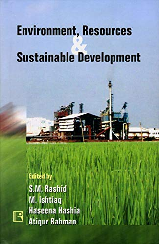 Environment Resources and Sustainable Development : Essays: S M Rashid;