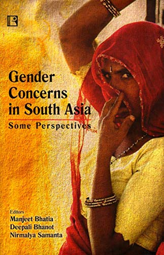 Gender Concerns in South Asia: Some Perspectives: Manjeet Bhatia, Deepali
