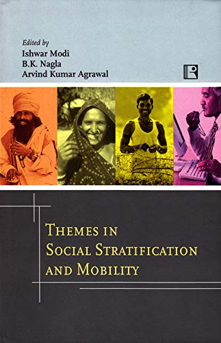 THEMES IN SOCIAL STRATIFICATION AND MOBILITY: Essays: Ishwar Modi, B.K.