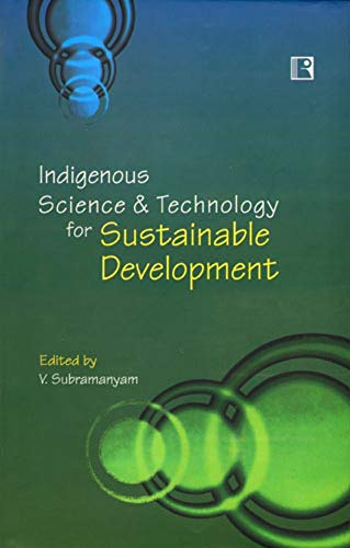 Indigenous Science and Technology for Sustainable Development: V Subramanyam