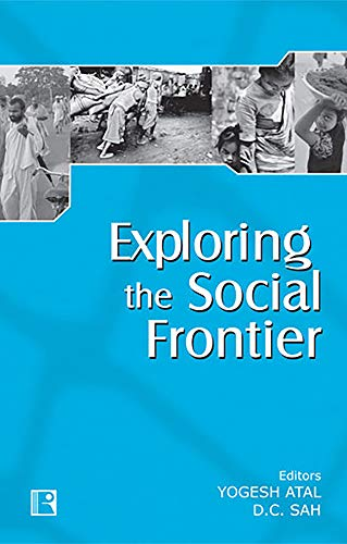 Exploring the Social Frontier : An Encomium: Yogesh Atal and