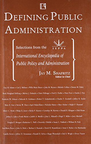Defining Public Administration : Selections From the International Encyclopedia of Public Policy: ...