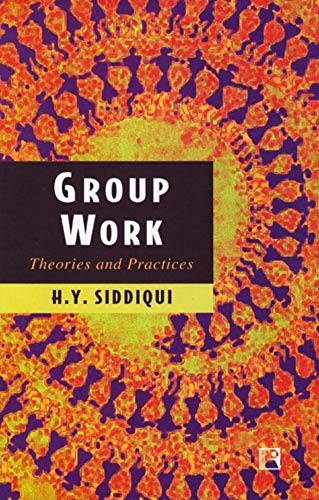 Group Work: Theories and Practice: H.Y. Siddiqui