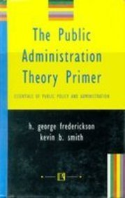 9788131601730: The Public Administration Theory Primer: Essential of Public and Administration