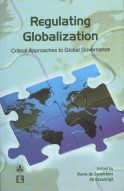 Regulating Globalization: Critical Approaches to Global Governance: Pierre De Senarciens and Ali ...