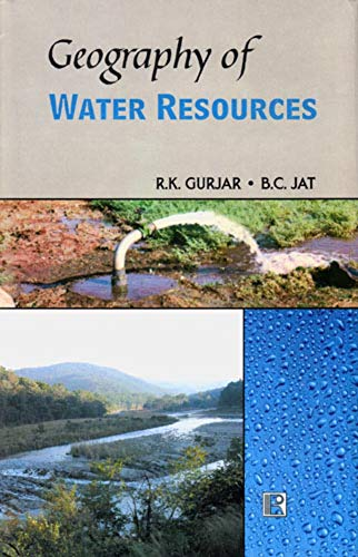 Geography of Water Resources: R.K. Gurjar and B.C. Jat