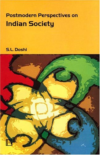 Postmodern Perspectives on Indian Society: S.L. Doshi