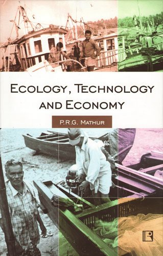 ECOLOGY, TECHNOLOGY AND ECONOMY: Continuity and Change: P.R.G. Mathur