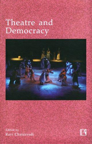 Theatre and Democracy: Ravi Chaturvedi (ed.)