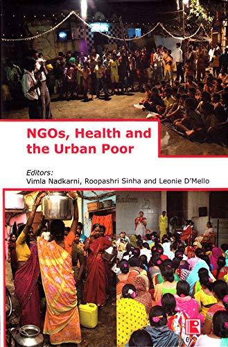 NGOs Health and the Urban Poor: Vimla Nadkarni; Roopashri