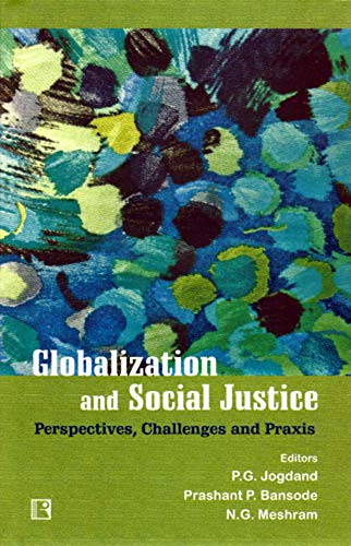 Globalization and Social Justice : Perspectives Challenges and Praxis: P G Jogdand; Prashant P ...