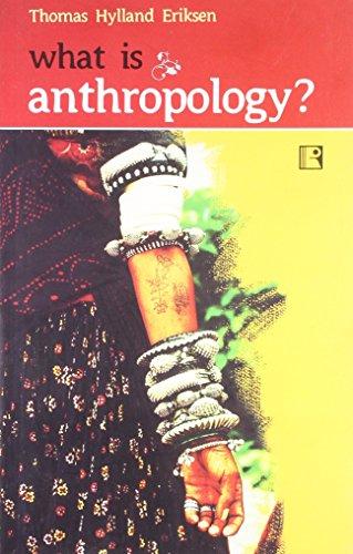 What is Anthropology?: Thomas Hylland Eriksen