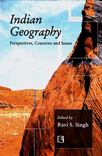 Indian Geography : Perspectives Concerns and Issues: Ravi S Singh