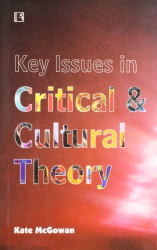 Key Issues in Critical and Cultural Theory: Kate McGowan