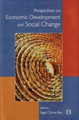 Perspectives on Economic Development and Social Change: Chinna Rao Yagati,
