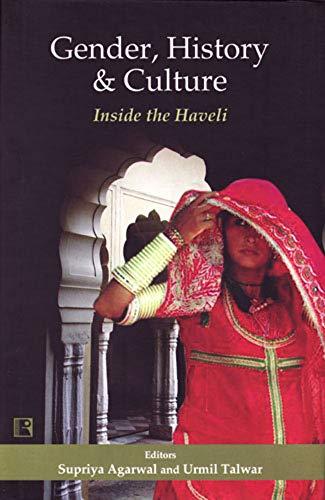 Gender History and Culture : Inside the: Supriya Agarwal and