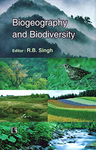 Biogeography and Biodiversity: R B Singh