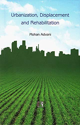 Urbanization, Displacement and Rehabilitation: Mohan Advani
