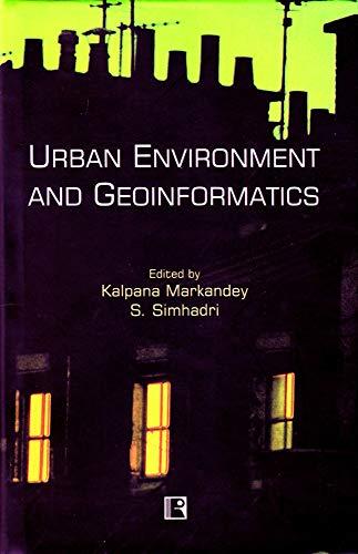 Urban Environment and Geoinformatics: Kalpana Markandey and S. Simhadri (eds)