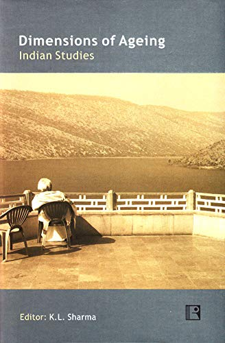 Dimensions of Ageing: Indian Studies: K.L. Sharma (ed.)
