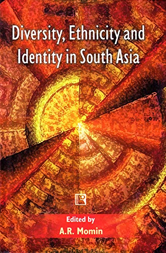 Diversity, Ethnicity and Identity in South Asia: A.R. Momin (ed.)