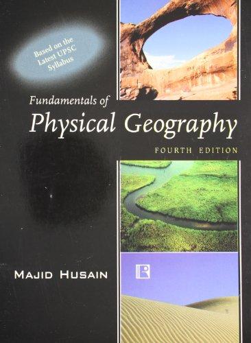 Fundamentals of Physical Geography 4th Ed.: Husain Majid